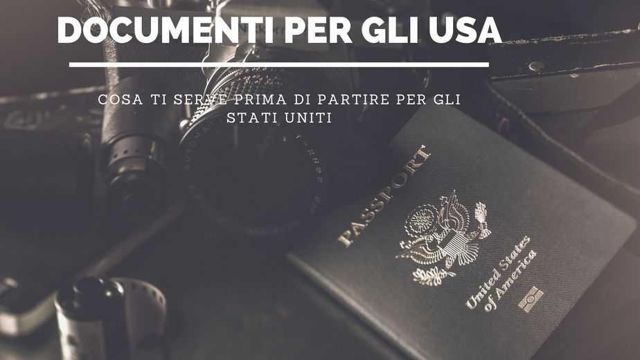 Documenti per gli Stati Uniti, cosa ti serve per partire