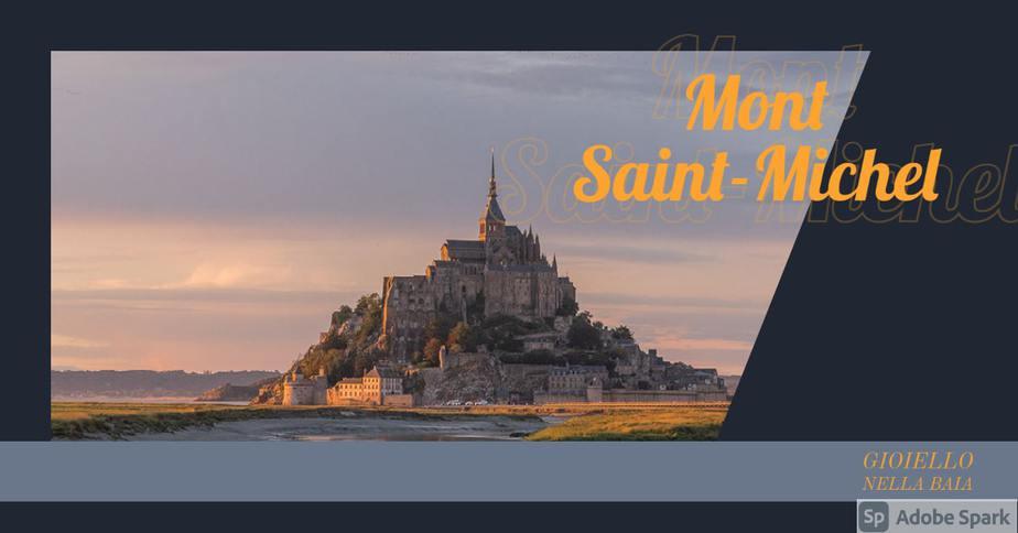 Visitare Mont Saint-Michel, il gioiello incastonato nella baia