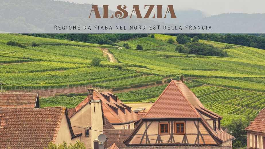 cosa vedere in Alsazia